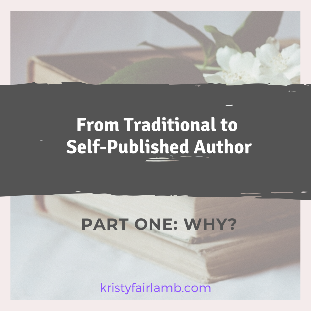 From Traditional to Self-Published Author – Part One: Why?