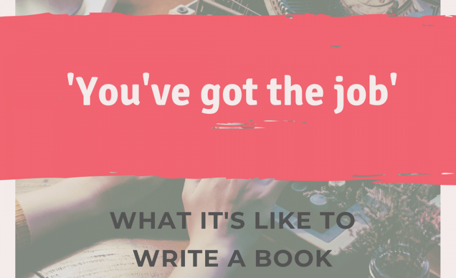 'You've got the job' – What it's like to write a book